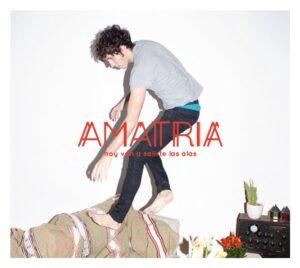Amatria - Hoy van a salirte las alas